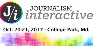 Journalism Interactive 2017 @ University of Maryland's Philip Merrill College of Journalism     | College Park | Maryland | United States