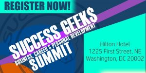 Success Geeks Career and Personal Development Summit (DC Metro) @ Hilton Garden Inn  | Washington | District of Columbia | United States