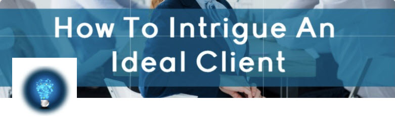 How to Intrigue An Ideal Client @ Virtual