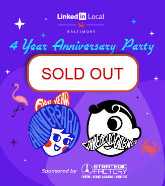 IN-PERSON LinkedIn Local Baltimore 4 Year Anniversary Party Sold Out!!